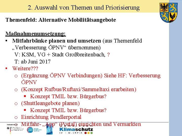 2. Auswahl von Themen und Priorisierung Themenfeld: Alternative Mobilitätsangebote Maßnahmenumsetzung: • Mitfahrbänke planen und