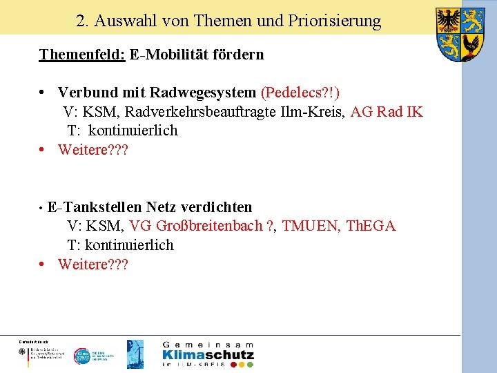 2. Auswahl von Themen und Priorisierung Themenfeld: E-Mobilität fördern • Verbund mit Radwegesystem (Pedelecs?