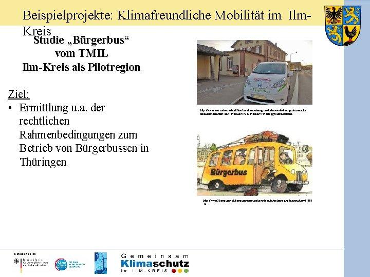 """Beispielprojekte: Klimafreundliche Mobilität im Ilm. Kreis Studie """"Bürgerbus"""" vom TMIL Ilm-Kreis als Pilotregion Ziel:"""
