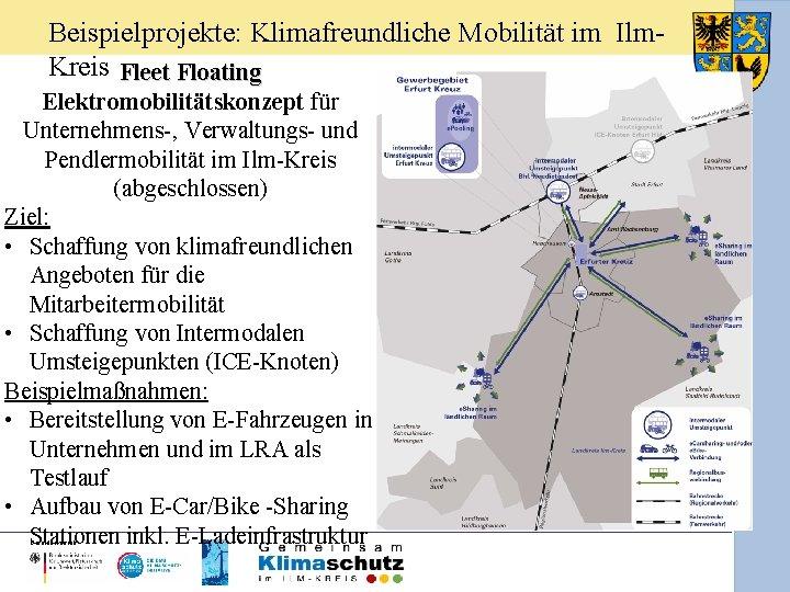 Beispielprojekte: Klimafreundliche Mobilität im Ilm. Kreis Fleet Floating Elektromobilitätskonzept für Unternehmens-, Verwaltungs- und Pendlermobilität