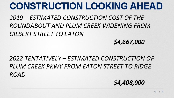 CONSTRUCTION LOOKING AHEAD 2019 – ESTIMATED CONSTRUCTION COST OF THE ROUNDABOUT AND PLUM CREEK