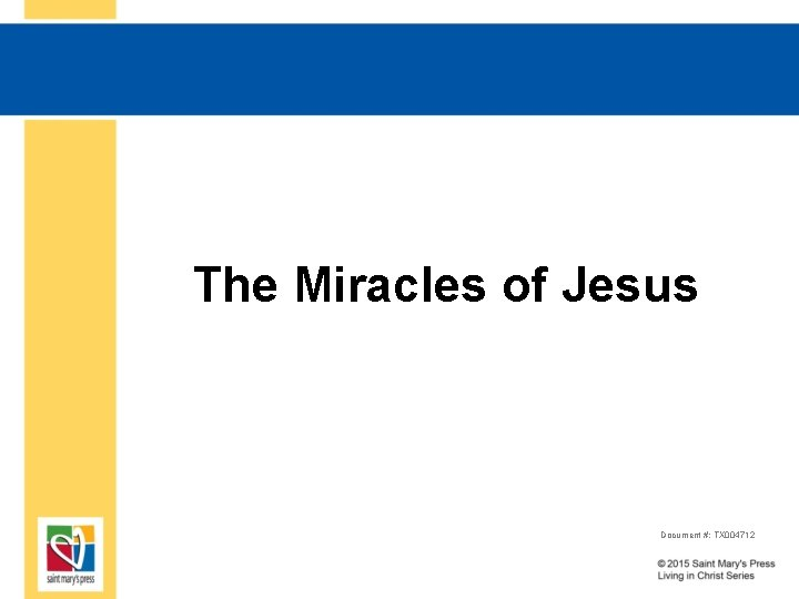 The Miracles of Jesus Document #: TX 004712