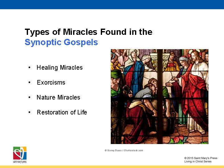 Types of Miracles Found in the Synoptic Gospels • Healing Miracles • Exorcisms •