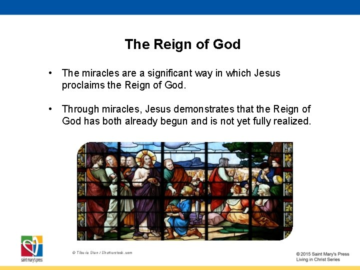 The Reign of God • The miracles are a significant way in which Jesus
