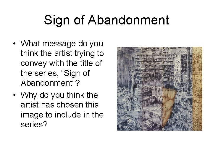 Sign of Abandonment • What message do you think the artist trying to convey