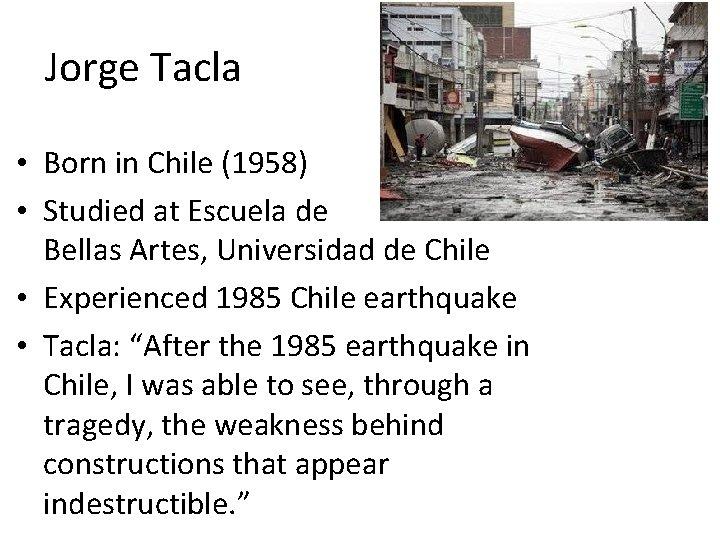 Jorge Tacla • Born in Chile (1958) • Studied at Escuela de Bellas Artes,