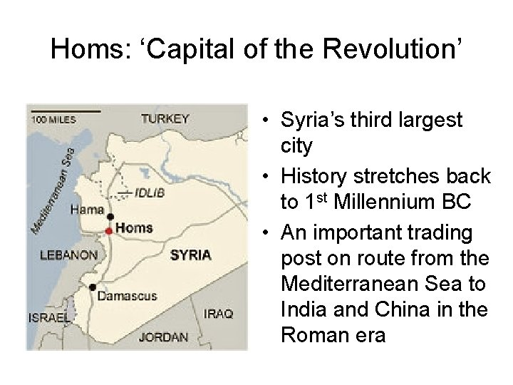 Homs: 'Capital of the Revolution' • Syria's third largest city • History stretches back