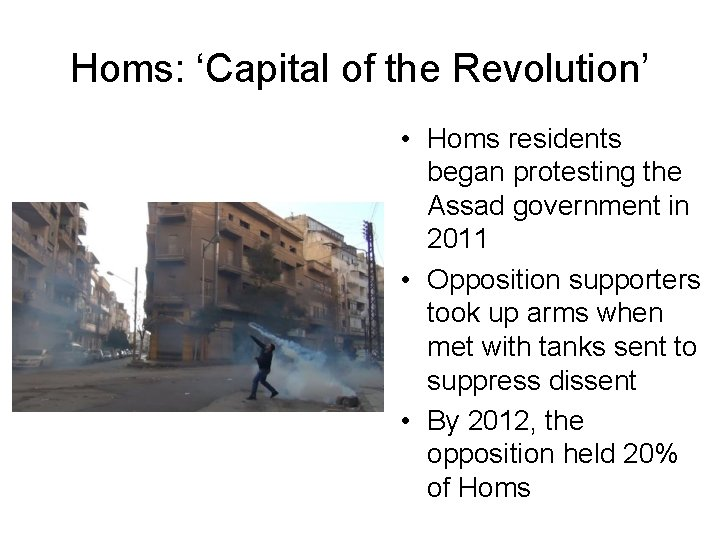 Homs: 'Capital of the Revolution' • Homs residents began protesting the Assad government in