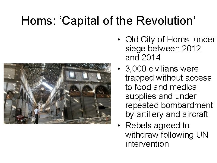 Homs: 'Capital of the Revolution' • Old City of Homs: under siege between 2012