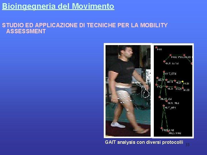Bioingegneria del Movimento STUDIO ED APPLICAZIONE DI TECNICHE PER LA MOBILITY ASSESSMENT GAIT analysis