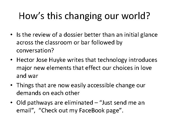 How's this changing our world? • Is the review of a dossier better than