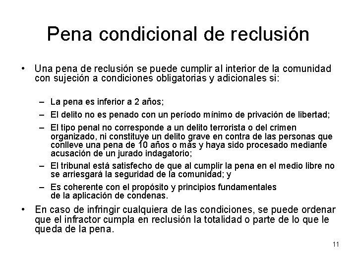 Pena condicional de reclusión • Una pena de reclusión se puede cumplir al interior