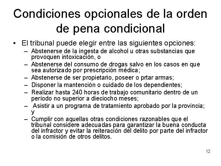 Condiciones opcionales de la orden de pena condicional • El tribunal puede elegir entre