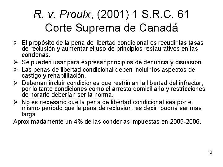 R. v. Proulx, (2001) 1 S. R. C. 61 Corte Suprema de Canadá Ø