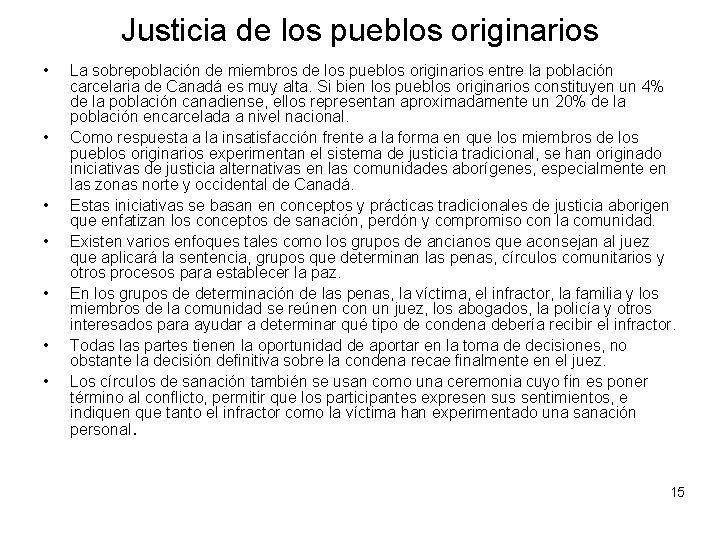Justicia de los pueblos originarios • • La sobrepoblación de miembros de los pueblos