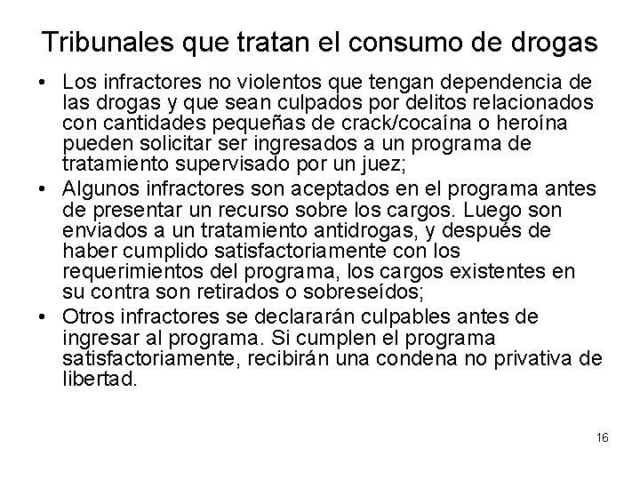 Tribunales que tratan el consumo de drogas • Los infractores no violentos que tengan