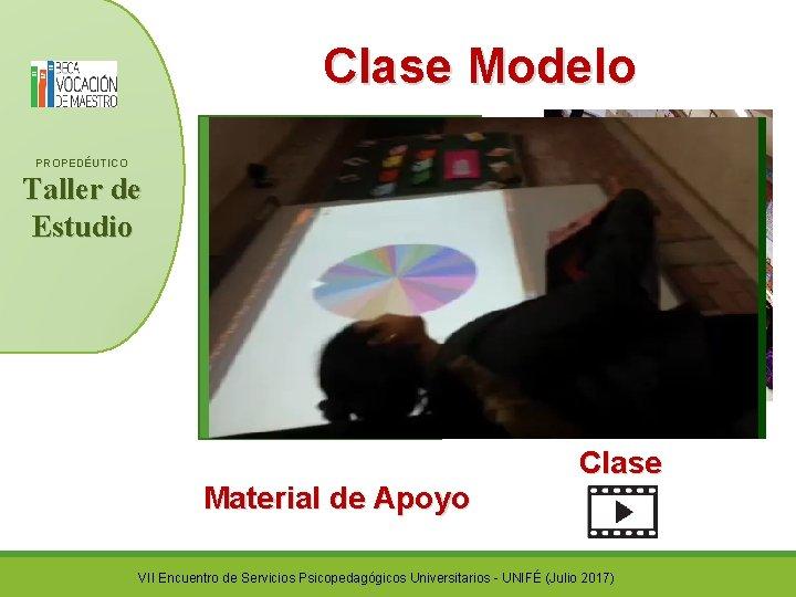 Clase Modelo PROPEDÉUTICO Taller de Estudio Material de Apoyo Clase VII Encuentro de Servicios