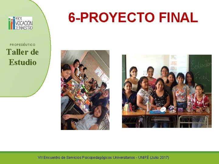 6 -PROYECTO FINAL PROPEDÉUTICO Taller de Estudio http: //www. pronabec. gob. pe/2016_Beca. Vocacion. De.