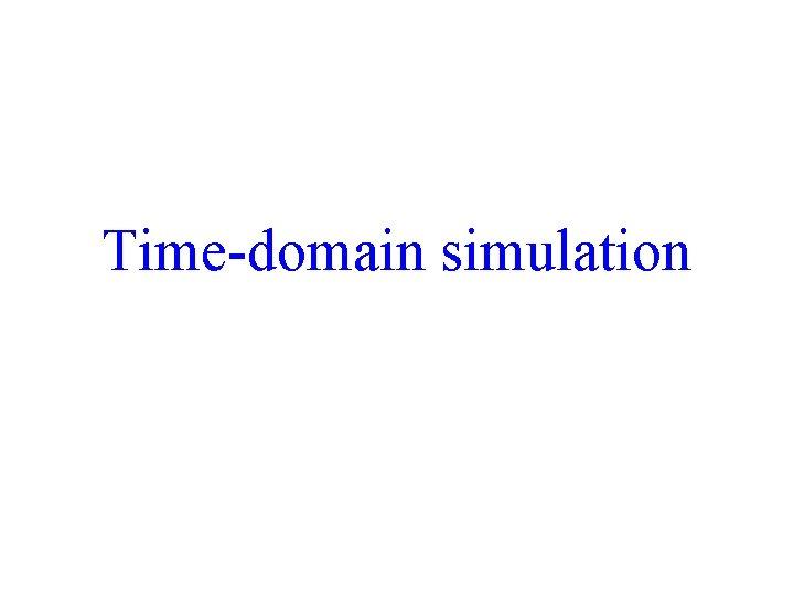 Time-domain simulation 17