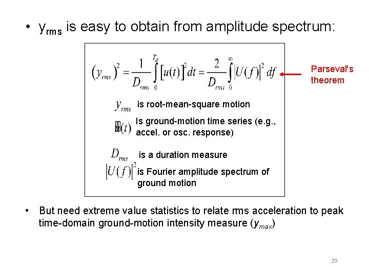 • yrms is easy to obtain from amplitude spectrum: Parseval's theorem is root-mean-square