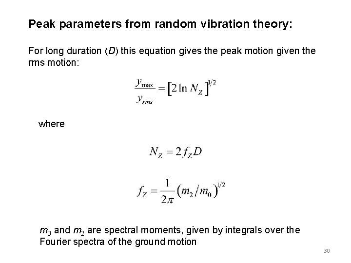 Peak parameters from random vibration theory: For long duration (D) this equation gives the