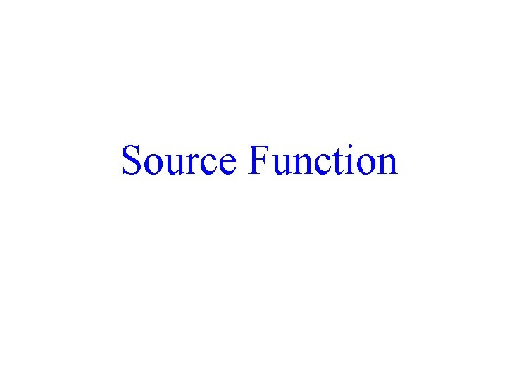 Source Function 39