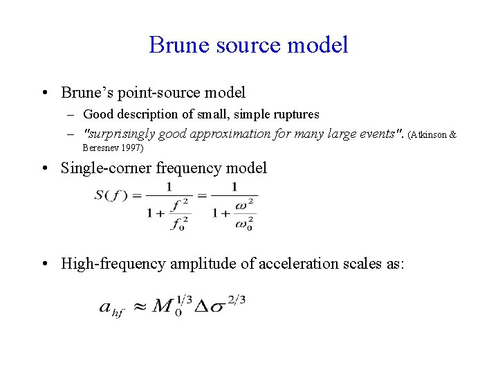 Brune source model • Brune's point-source model – Good description of small, simple ruptures