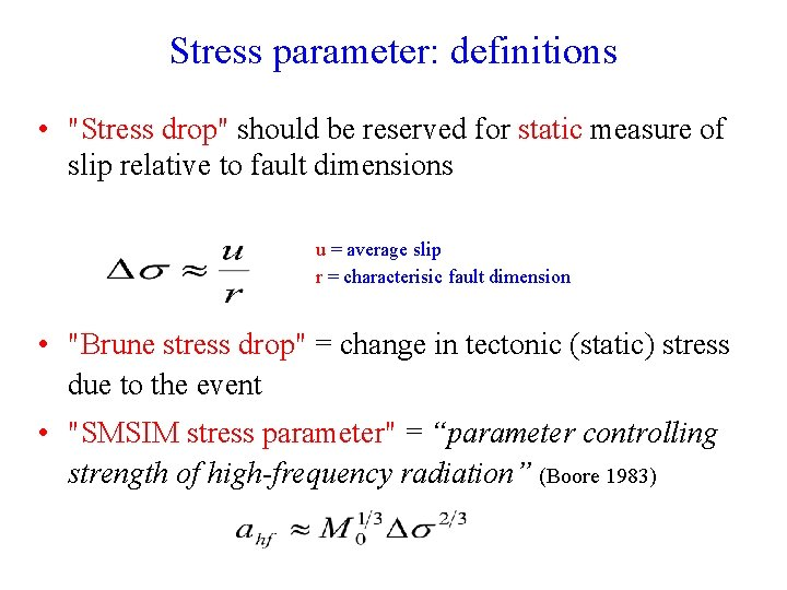 """Stress parameter: definitions • """"Stress drop"""" should be reserved for static measure of slip"""