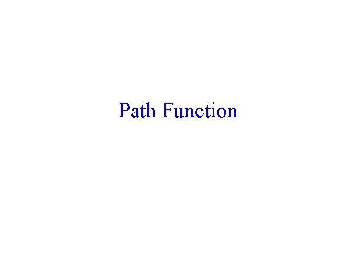 Path Function 49