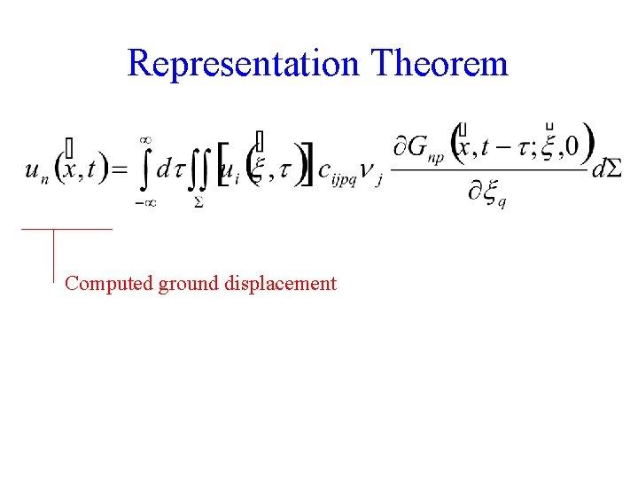 Representation Theorem Computed ground displacement 5