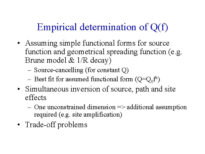 Empirical determination of Q(f) • Assuming simple functional forms for source function and geometrical