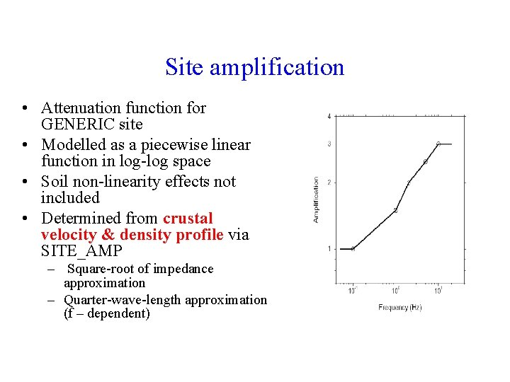 Site amplification • Attenuation function for GENERIC site • Modelled as a piecewise linear