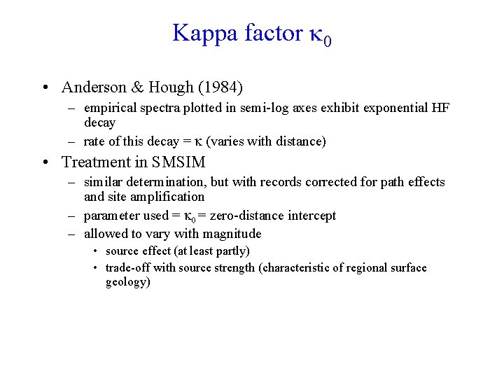 Kappa factor k 0 • Anderson & Hough (1984) – empirical spectra plotted in