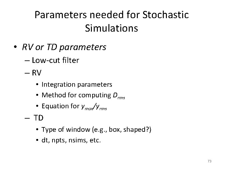 Parameters needed for Stochastic Simulations • RV or TD parameters – Low-cut filter –