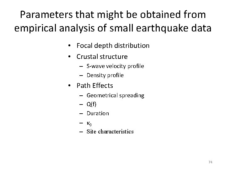 Parameters that might be obtained from empirical analysis of small earthquake data • Focal