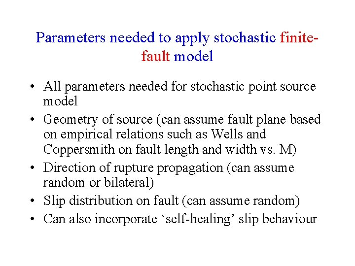 Parameters needed to apply stochastic finitefault model • All parameters needed for stochastic point