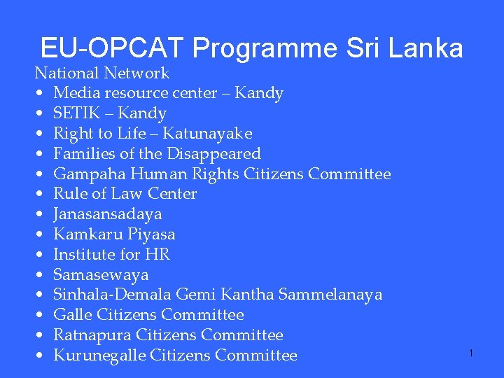 EU-OPCAT Programme Sri Lanka National Network • Media resource center – Kandy • SETIK