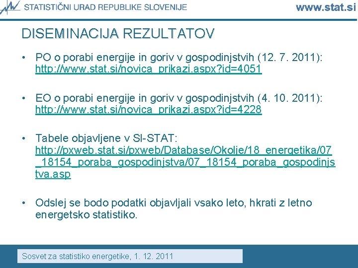 DISEMINACIJA REZULTATOV • PO o porabi energije in goriv v gospodinjstvih (12. 7. 2011):