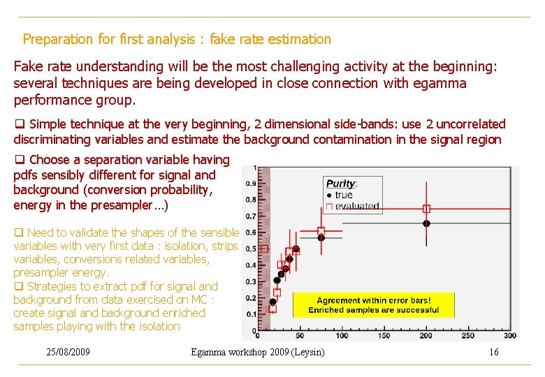 Preparation for first analysis : fake rate estimation Fake rate understanding will be the