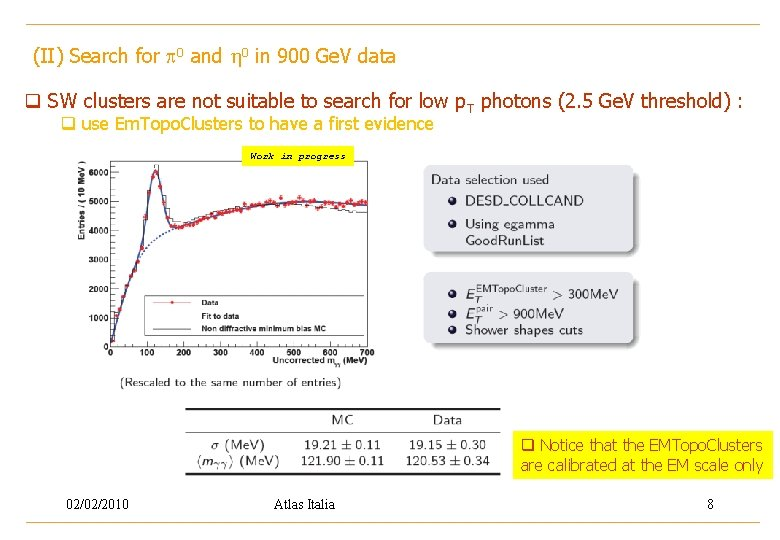 (II) Search for p 0 and h 0 in 900 Ge. V data q