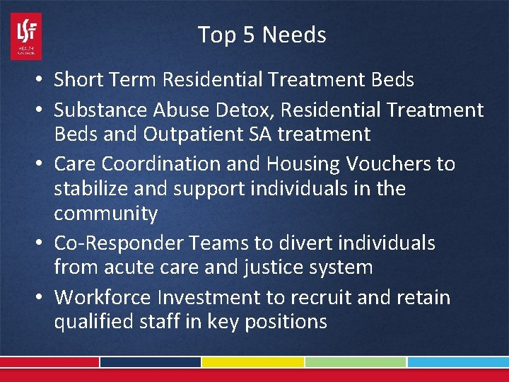 Top 5 Needs • Short Term Residential Treatment Beds • Substance Abuse Detox, Residential