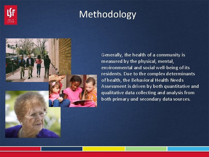 Methodology Generally, the health of a community is measured by the physical, mental, environmental