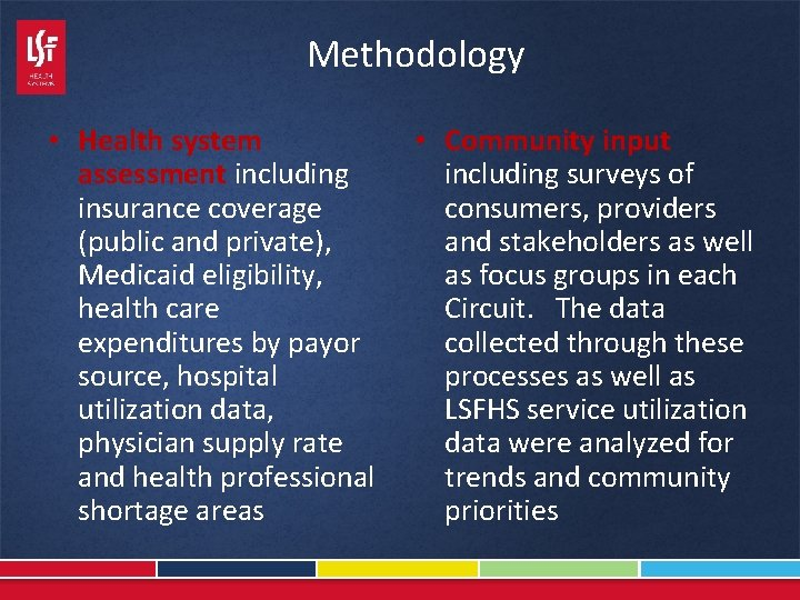 Methodology • Health system assessment including insurance coverage (public and private), Medicaid eligibility, health