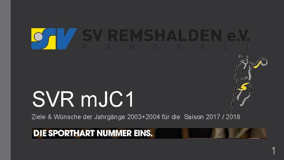 SVR m. JC 1 Ziele & Wünsche der Jahrgänge 2003+2004 für die Saison 2017