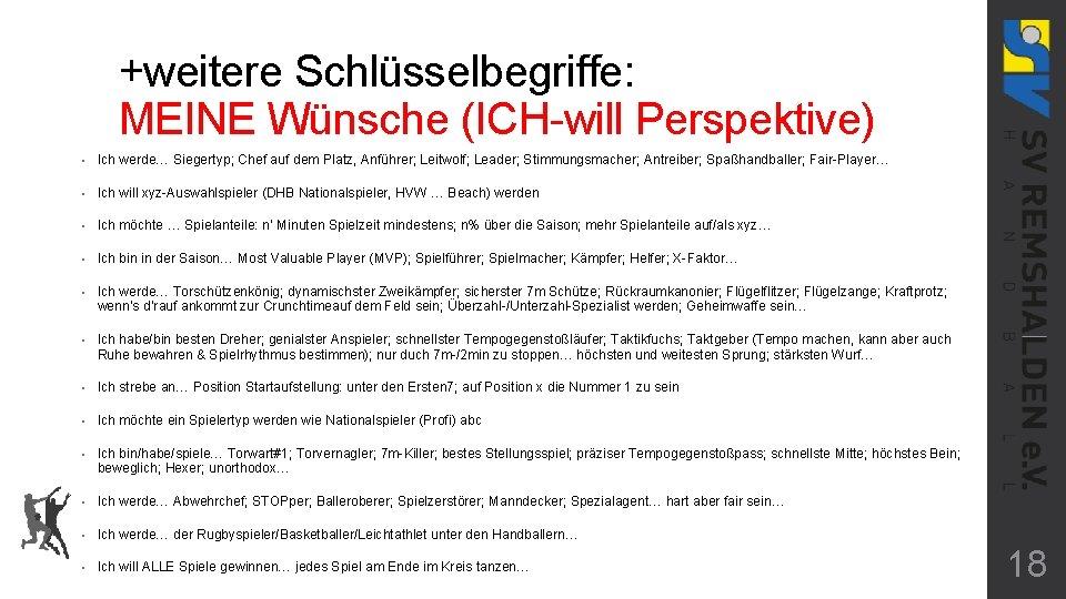 +weitere Schlüsselbegriffe: MEINE Wünsche (ICH-will Perspektive) • Ich werde… Siegertyp; Chef auf dem Platz,