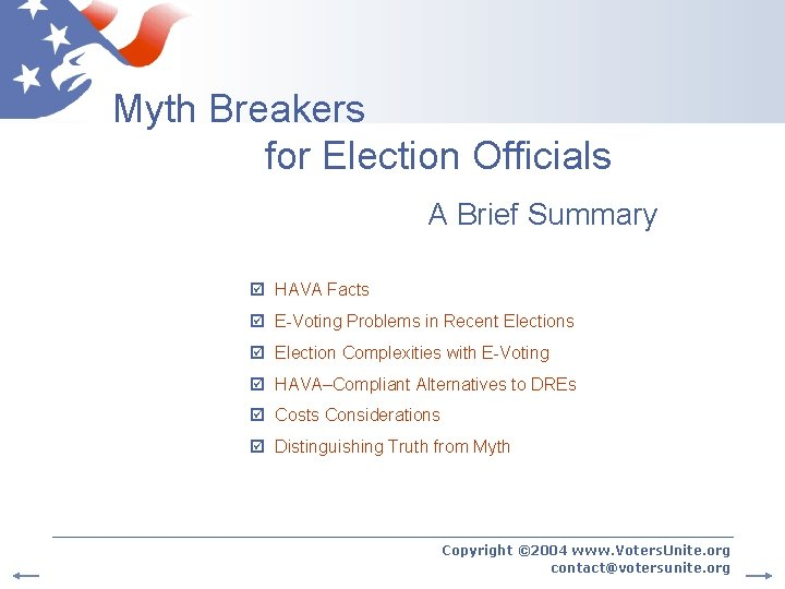 Myth Breakers for Election Officials A Brief Summary HAVA Facts E-Voting Problems in Recent