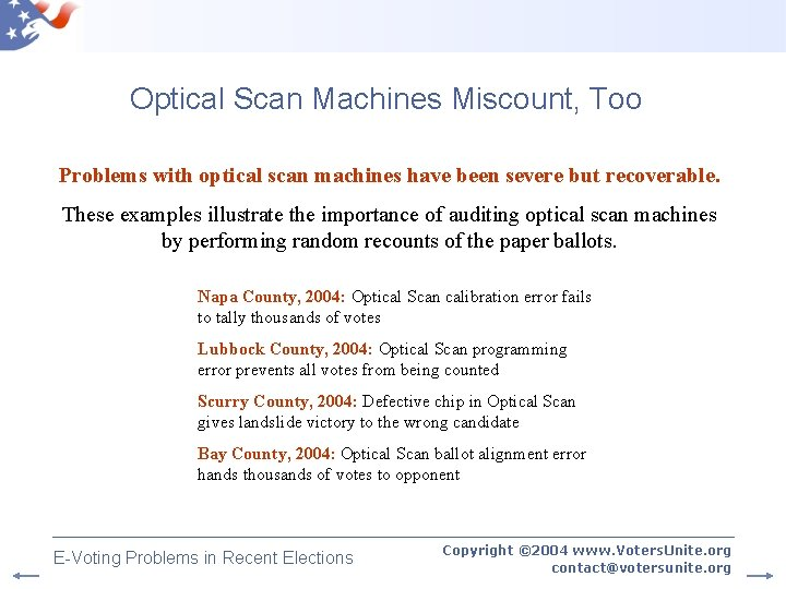 Optical Scan Machines Miscount, Too Problems with optical scan machines have been severe but