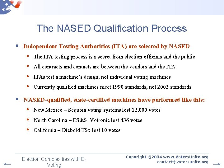 The NASED Qualification Process § Independent Testing Authorities (ITA) are selected by NASED •