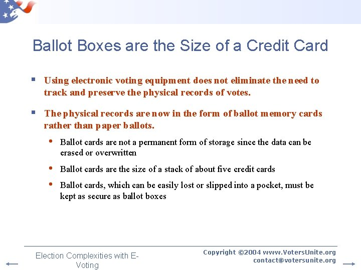 Ballot Boxes are the Size of a Credit Card § Using electronic voting equipment