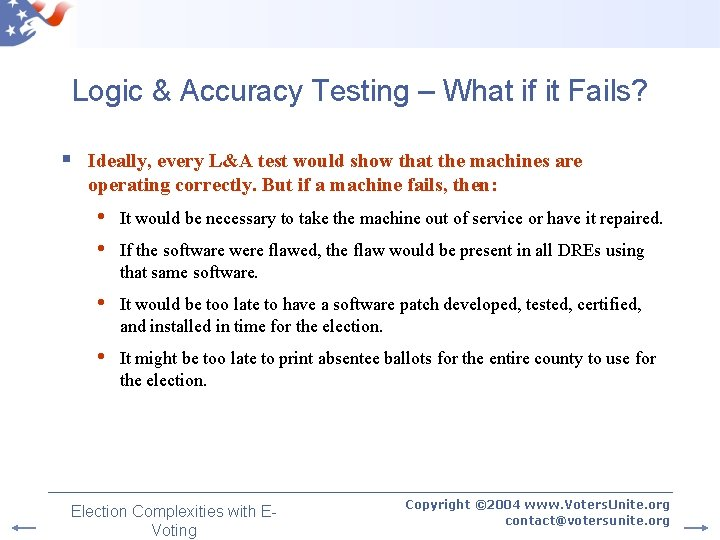 Logic & Accuracy Testing – What if it Fails? § Ideally, every L&A test